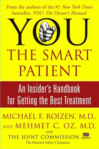 You: The Smart Patient : An Insiders Handbook for Getting the Best Treatment, MICHAEL F. ROIZEN