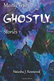 Mostly True Ghostly Stories