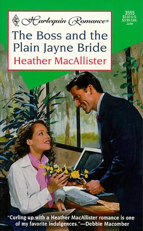 Boss And The Plain Jayne Bride (Harlequin Romance, 3555), Macallister