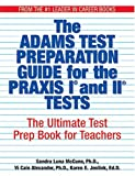 img - for The Adams Test Preparation Guide For The Praxis I And II Tests: The Ultimate Test Prep Book For Teachers book / textbook / text book