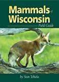 Mammals of Wisconsin Field Guide (Mammals Field Guides)