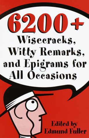 Image for 6200 Wisecracks, Witty Remarks & Epigrams for All Occasions