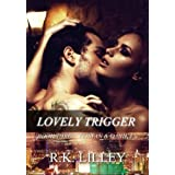 Lovely Trigger (Tristan & Danika Book 3) ~ R.K. Lilley