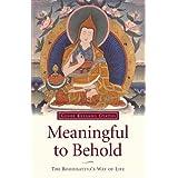 Meaningful to Behold: The Bodhisattva's Way of Lifeby Geshe Kelsang Gyatso