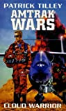 The Amtrak Wars: Cloud Warrior Bk. 1 (1857235355) by Patrick Tilley