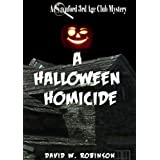 A Halloween Homicide (#3 - Sanford Third Age Club Mystery)by David W Robinson
