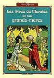 echange, troc Archives & culture - Les livres de morale de nos grands-mères