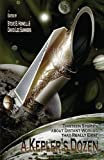 img - for A Kepler's Dozen: Thirteen Stories About Distant Worlds That Really Exist book / textbook / text book