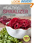 The Healthy Spiralizer Cookbook: Flav...