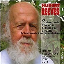 De l'astronomie à la crise écologique actuelle (Réponses à des questions fréquemment posées 2) Discours Auteur(s) : Hubert Reeves Narrateur(s) : Hubert Reeves