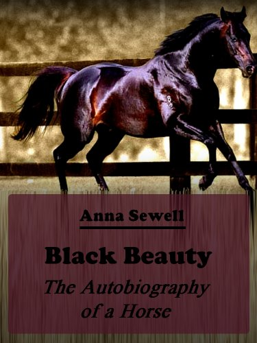Anna Sewell - Black Beauty : The Autobiography of a Horse (Illustrated) (English Edition)
