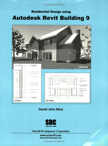 Residential Design Using Autodesk Revit Building 9