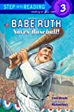 Babe Ruth Saves Baseball! (Step into Reading)
