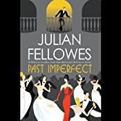 Past Imperfect | [Julian Fellowes]
