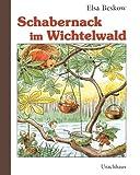 Schabernack im Wichtelwald - Elsa Beskow