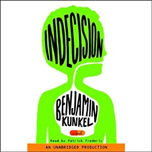 Indecision: A Novel | [Benjamin Kunkel]