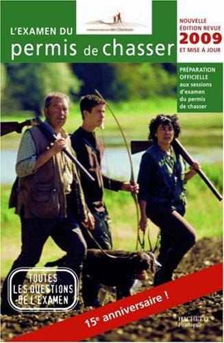 L'examen du permis de chasser 2009 : Avec les fédérations départementales des chasseurs