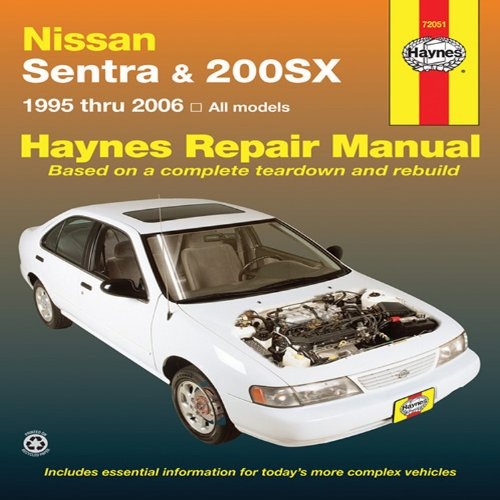 Nissan Sentra & 200SX: 1995 thru 2006 (Haynes Repair Manual) (Haynes Nissan Sentra compare prices)