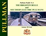 Antony M Ford Pullman Profile No 4: The Brighton Belle and Southern Electric Pullmans