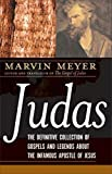 Judas: The Definitive Collection of Gospels and Legends About the Infamous Apostle of Jesus (0061348309) by Meyer, Marvin W.