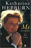 Me: Stories of My Life (0140172718) by Hepburn, Katharine