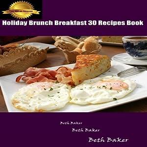 Holiday Brunch Breakfast: 30 Recipes Book | [Beth Baker]