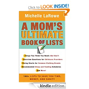 Mom's Ultimate Book of Lists, A: 100+ Lists to Save You Time, Money, and Sanity