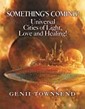 img - for SOMETHING'S COMING! Universal Cities of Light, Love, and Healing! book / textbook / text book
