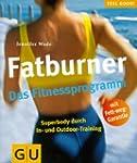 Fatburner. Das Fitnessprogramm (GU Fe...
