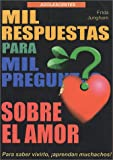 Mil Respuestas para Mil Preguntas Sobre el Amor (Spanish Edition)