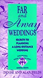 img - for Far and Away Weddings: Secrets to Planning a Long-Distance Wedding book / textbook / text book