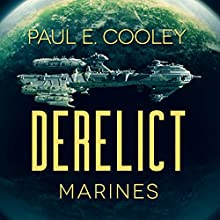 Derelict: Marines: Derelict Saga, Book 1 Audiobook by Paul E. Cooley Narrated by Paul E. Cooley