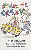 Driving Me Crazy: Fun on Wheels Jokes