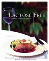 Lactose Free: More Than 100 Delicious Recipes Your Family Will Love (Great Healthy Food) from Fireside