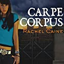 Carpe Corpus: Morganville Vampires, Book 6 Audiobook by Rachel Caine Narrated by Cynthia Holloway