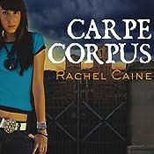 Carpe Corpus: Morganville Vampires, Book 6 | Rachel Caine