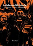 Socialism and Christianity: The Politics of the Church Socialist League (0863398499) by Taylor, Gary