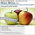Get Slim: Increase Motivation, Decrease Weight (       UNABRIDGED) by Abe Kass,  R.S.W. Narrated by Wayne June