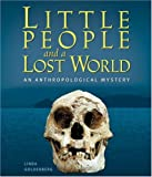 Little People and a Lost World: An Anthropological Mystery