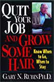 img - for Quit Your Job and Grow Some Hair: Know When to Go, When to Stay book / textbook / text book