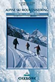 Alpine Ski Mountaineering Western Alps: Volume 1 (Cicerone Winter and Ski Mountaineering S)