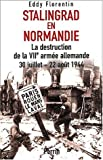 Stalingrad en Normandie : la destruction de la VIIe arme allemande, 30 juillet-22 aot 1944