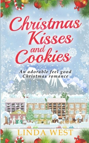 Christmas Kisses and Cookies: A Fabulous Feel Good Holiday Romance (Good Kiss compare prices)