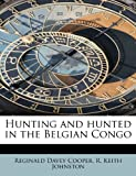 img - for Hunting and hunted in the Belgian Congo book / textbook / text book