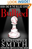 Bullied (Book One in the Bullied Series)