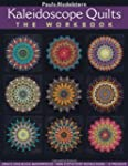 Kaleidoscope Quilts: The Workbook: Cr...