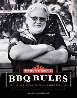 Book Cover: Myron Mixon's BBQ Rules: The Old-School Guide to Smoking Meat