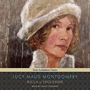 Rilla of Ingleside: Anne of Green Gables Series #8 | [Lucy Maud Montgomery]