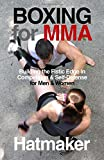 Boxing for MMA: Building the Fistic Edge in Competition & Self-Defense for Men & Women