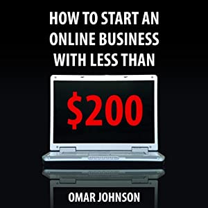 How to Start an Online Business with Less than $200 | [Omar Johnson]